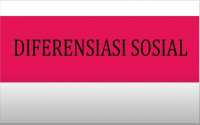 SOSIOLOGI XI || DIFERENSIASI SOSIAL
